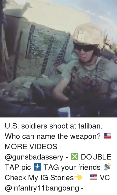 taliban: 71 U.S. soldiers shoot at taliban. Who can name the weapon? 🇺🇸MORE VIDEOS - @gunsbadassery - ❎ DOUBLE TAP pic 🚹 TAG your friends 📡 Check My IG Stories👈 - 🇺🇸 VC: @infantry11bangbang -