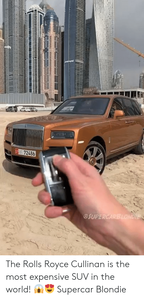 suv: 72486  OSUPE The Rolls Royce Cullinan is the most expensive SUV in the world! 😱😍  Supercar Blondie
