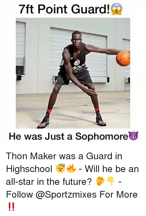 All Star, Future, and Memes: 7ft Point Guard  He was Just a Sophomore Thon Maker was a Guard in Highschool 😴🔥 - Will he be an all-star in the future? 🤔👇 - Follow @Sportzmixes For More‼️