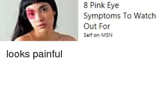 Facepalm, Watch Out, and Pink: 8 Pink Eye  Symptoms To Watch  Out For  Self on MSN