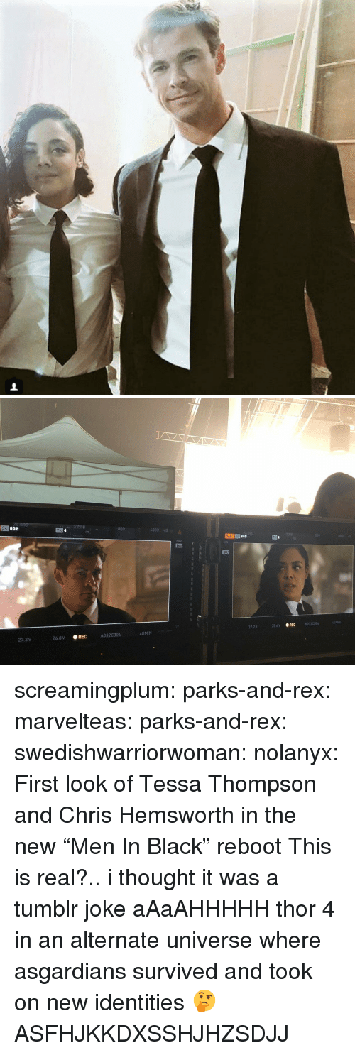 """Chris Hemsworth: 80P  172.8  800  Tk  4000 0  REC Sc  256V REC  80330004  27.2V  40 MIN  A032C004  27.3 V  26.8V REC screamingplum:  parks-and-rex: marvelteas:  parks-and-rex:  swedishwarriorwoman:  nolanyx: First look of Tessa Thompson and Chris Hemsworth in the new """"Men In Black"""" reboot   This is real?.. i thought it was a tumblr joke   aAaAHHHHH  thor 4 in an alternate universe where asgardians survived and took on new identities 🤔    ASFHJKKDXSSHJHZSDJJ"""