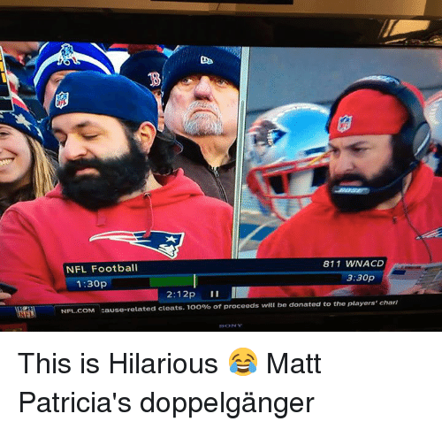 Nfl Football: 811 WNACD  NFL Football  3:30p  1:30p  2:12p  II  NFL.COM  ause-related cleats. 1oo% of proceeds will be donated to the players' chari This is Hilarious 😂 Matt Patricia's doppelgänger