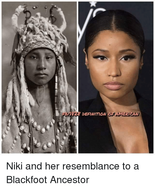 Resemblant: 828 DEFINmaN Niki and her resemblance to a Blackfoot Ancestor