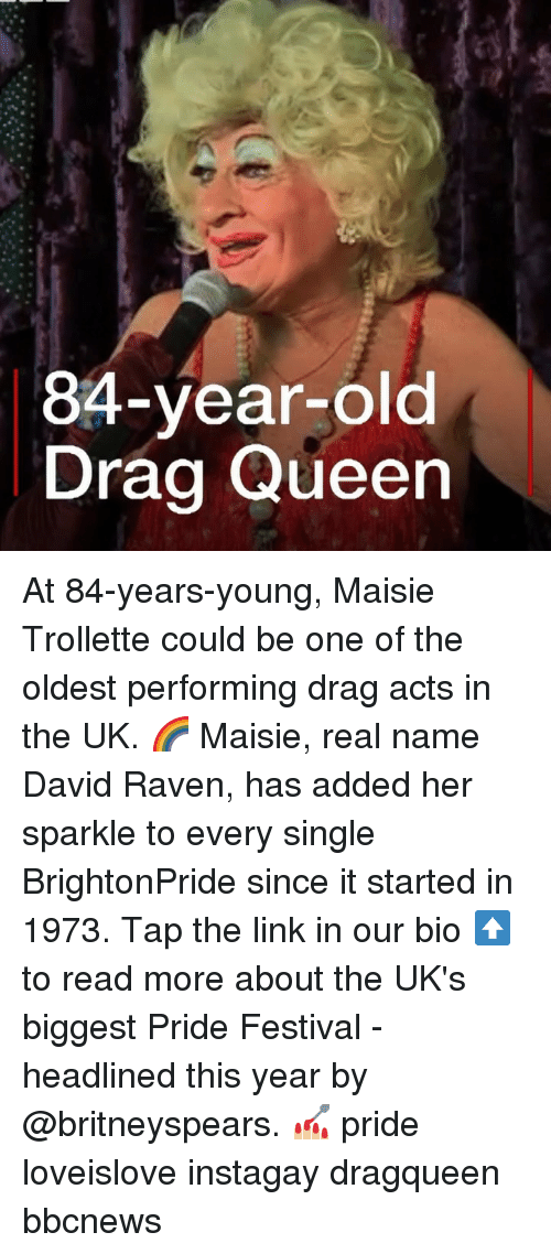 Maisie: 84-year-old  Drag Queen At 84-years-young, Maisie Trollette could be one of the oldest performing drag acts in the UK. 🌈 Maisie, real name David Raven, has added her sparkle to every single BrightonPride since it started in 1973. Tap the link in our bio ⬆️ to read more about the UK's biggest Pride Festival - headlined this year by @britneyspears. 💅🏼 pride loveislove instagay dragqueen bbcnews
