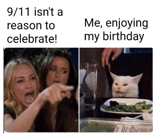 9/11, Birthday, and Reason: 9/11 isn't a  Me, enjoying  my birthday  reason to  celebrate!