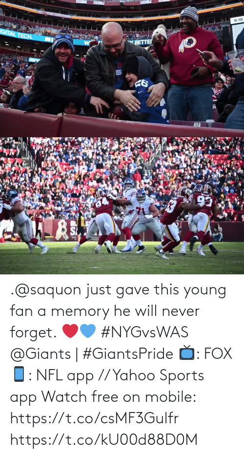 Young: 9:16  GITAL TECH.  BETTER  127   93 .@saquon just gave this young fan a memory he will never forget. ❤️💙 #NYGvsWAS   @Giants | #GiantsPride  📺: FOX 📱: NFL app // Yahoo Sports app Watch free on mobile: https://t.co/csMF3Gulfr https://t.co/kU00d88D0M