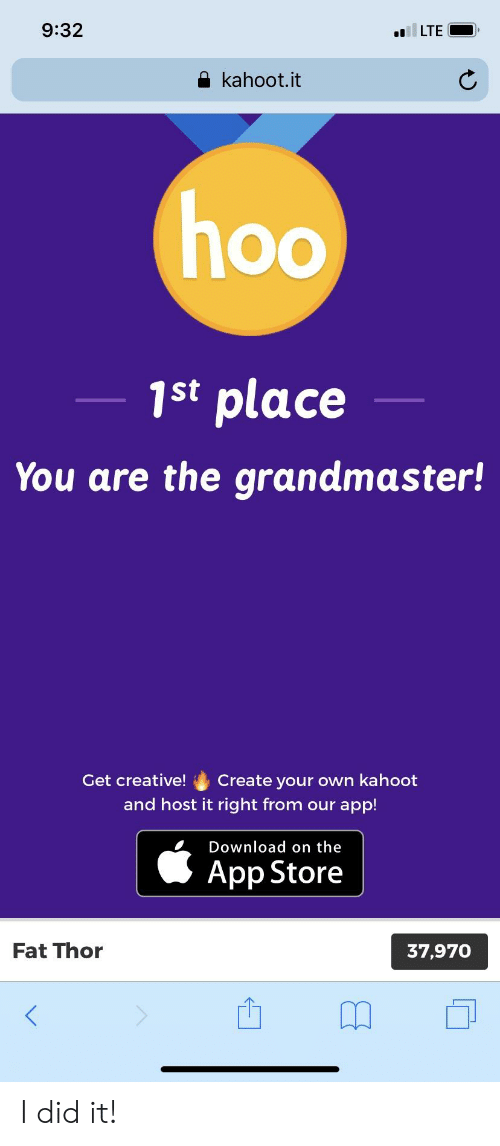 932 LTE Kahootit 1st Place You Are the Grandmaster! Get Creative