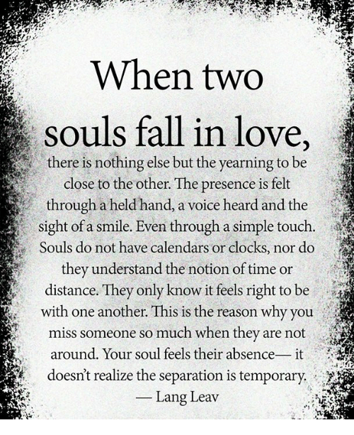9 When Two Souls Fall In Love There Is Nothing Else But The Yearning