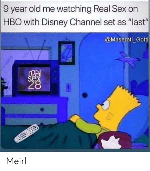 "HBO: 9 year old me watching Real Sex on  HBO with Disney Channel set as ""last""  @Maserati Gotti  se Meirl"