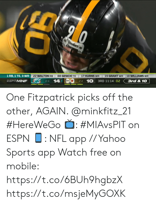 Fitzpatrick: 90  Brnolorn  18 WILLIAMS WR  19 GRANT WR  17 HURNS WR  22 WALTON RB | 88 GESICKI TE  3rd & 10  1 RB, 1 TE, 3 WR  3RD 11:14 02  2-4 10  14  0-6  ESFTMNF One Fitzpatrick picks off the other, AGAIN. @minkfitz_21 #HereWeGo  📺: #MIAvsPIT on ESPN 📱: NFL app // Yahoo Sports app Watch free on mobile: https://t.co/6BUh9hgbzX https://t.co/msjeMyGOXK
