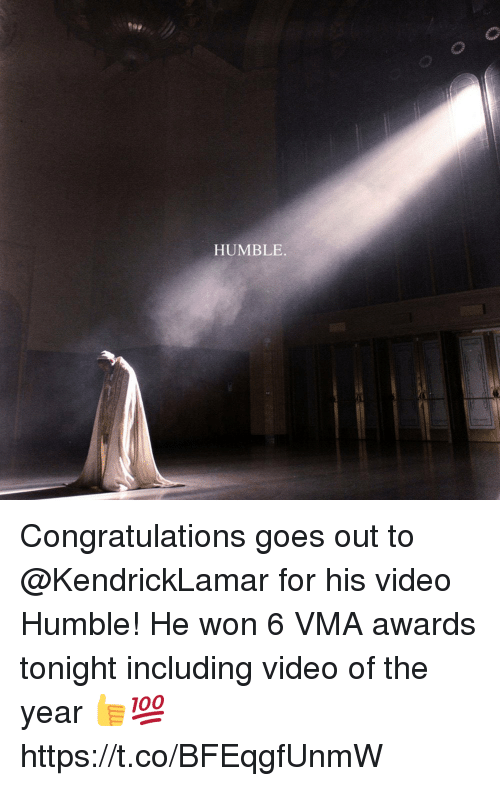 Wonned: 90  HUMBLE. Congratulations goes out to @KendrickLamar for his video Humble! He won 6 VMA awards tonight including video of the year 👍💯 https://t.co/BFEqgfUnmW