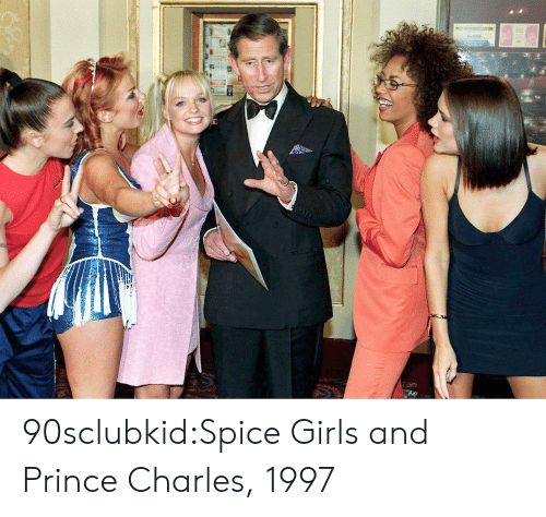 Spice Girls: 90sclubkid:Spice Girls and Prince Charles, 1997