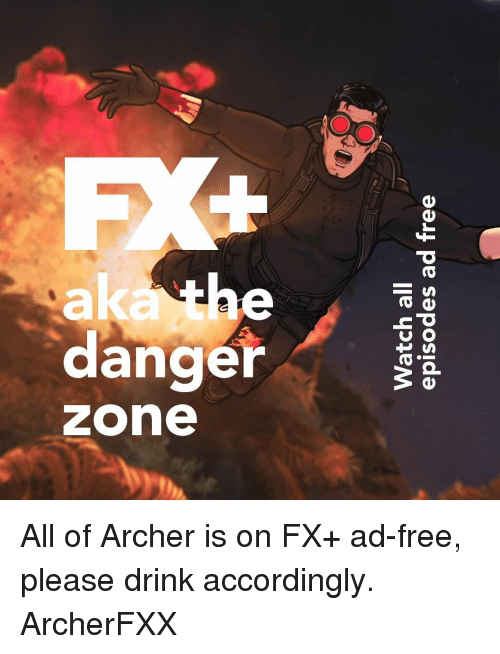 Memes, Archer, and Free: 994 pe seposlde  lle upleM All of Archer is on FX+ ad-free, please drink accordingly. ArcherFXX