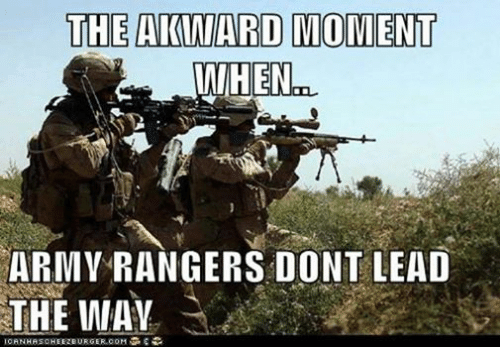 army ranger: THE AIKINIARD MOMENT  WHEN  ARMY RANGERS DONT LEAD  THE WAY  ICANHASCHEEZEURGER COM