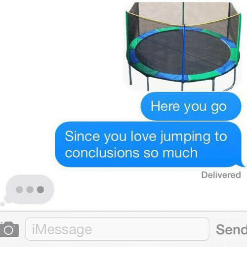 Jump To Conclusions