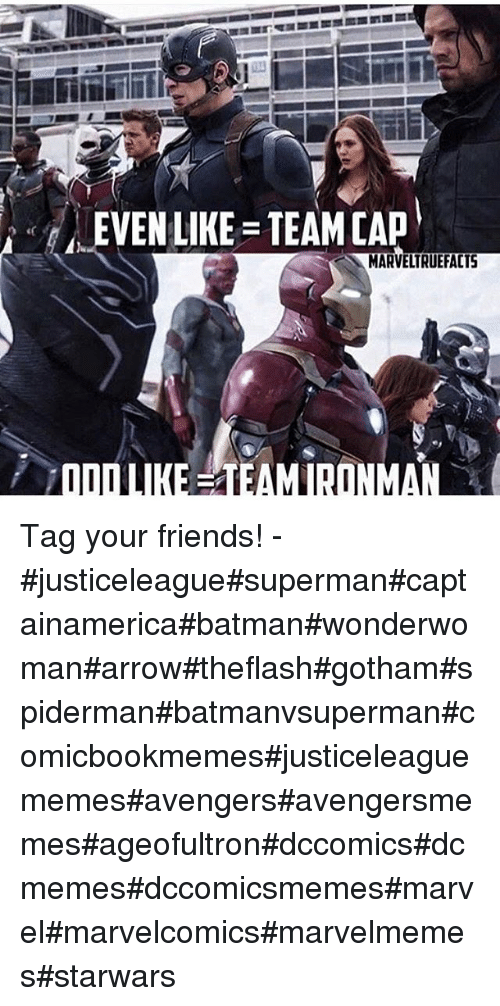 Batman, Friends, and SpiderMan: EVEN LIKE TEAM CAP  MARVELTRUEFACTS  ONM Tag your friends!--justiceleaguesupermancaptainamericabatmanwonderwomanarrowtheflashgothamspidermanbatmanvsupermancomicbookmemesjusticeleaguememesavengersavengersmemesageofultrondccomicsdcmemesdccomicsmemesmarvelmarvelcomicsmarvelmemesstarwars