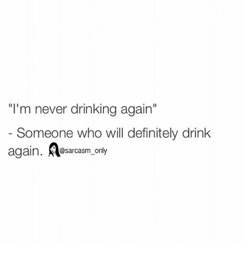 Never Drink Again