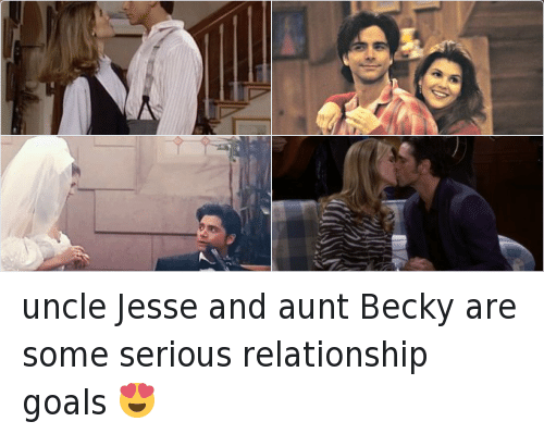 uncle jesse: uncle Jesse and aunt Becky are some serious relationship goals 😍