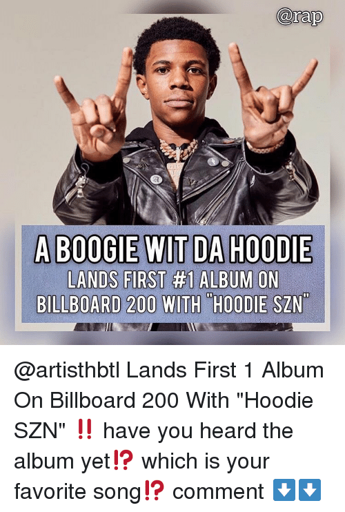 """Bailey Jay, Billboard, and Memes: A BOOGIE WlT DA HOODIE  LANDS FIRST #1 ALBUM ON  BILLBOARD 200 WITH """"HOODIE SZN @artisthbtl Lands First 1 Album On Billboard 200 With """"Hoodie SZN"""" ‼️ have you heard the album yet⁉️ which is your favorite song⁉️ comment ⬇️⬇️"""