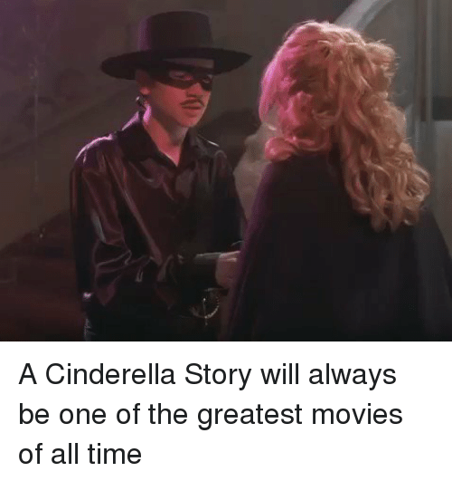 A Cinderella Story: A Cinderella Story will always be one of the greatest movies of all time
