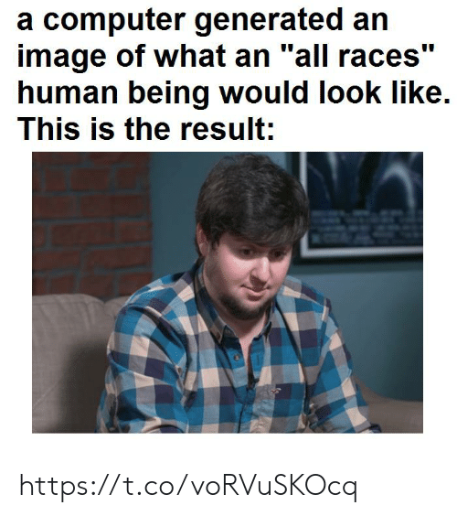 """Computer, Image, and Human: a computer generated an  image of what an """"all races""""  human being would look like  This is the result: https://t.co/voRVuSKOcq"""