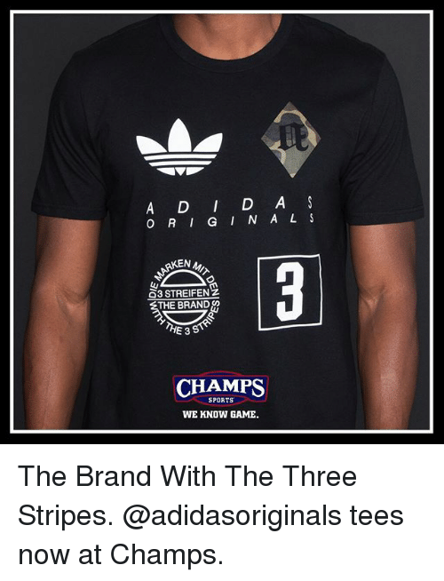 ñO: A D D A  O RI G I N A L S  G3 STREIFENZ  THE BRANDD  E 3  CHAMPS  SPORTS  WE KNOW GAME. The Brand With The Three Stripes. @adidasoriginals tees now at Champs.