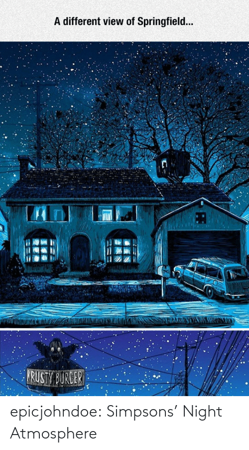 The Simpsons: A different view of Springfield... epicjohndoe:  Simpsons' Night Atmosphere