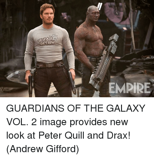 imags: A EMPIRE GUARDIANS OF THE GALAXY VOL. 2 image provides new look at Peter Quill and Drax!  (Andrew Gifford)