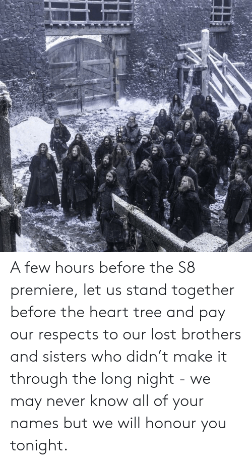 Lost, Heart, and Tree: A few hours before the S8 premiere, let us stand together before the heart tree and pay our respects to our lost brothers and sisters who didn't make it through the long night - we may never know all of your names but we will honour you tonight.