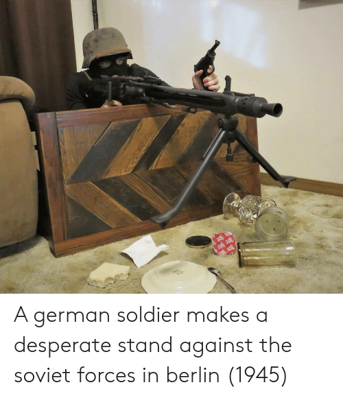Desperate, Soviet, and Berlin: A german soldier makes a desperate stand against the soviet forces in berlin (1945)