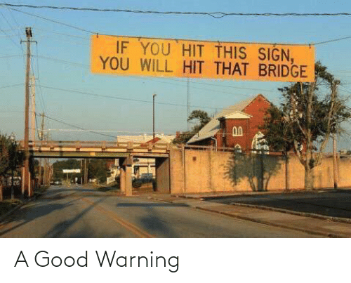 warning: A Good Warning