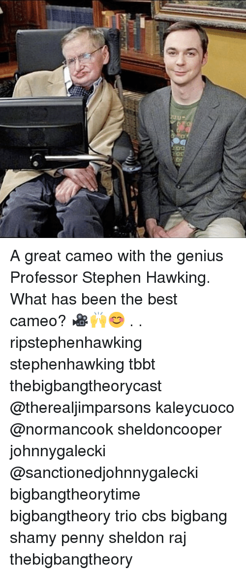 sheldon: A great cameo with the genius Professor Stephen Hawking. What has been the best cameo? 🎥🙌😊 . . ripstephenhawking stephenhawking tbbt thebigbangtheorycast @therealjimparsons kaleycuoco @normancook sheldoncooper johnnygalecki @sanctionedjohnnygalecki bigbangtheorytime bigbangtheory trio cbs bigbang shamy penny sheldon raj thebigbangtheory