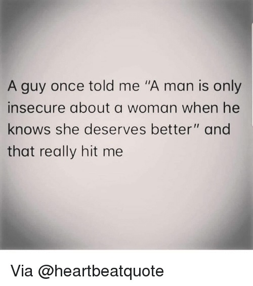 A Guy Once Told Me a Man Is Only Insecure About a Woman When He