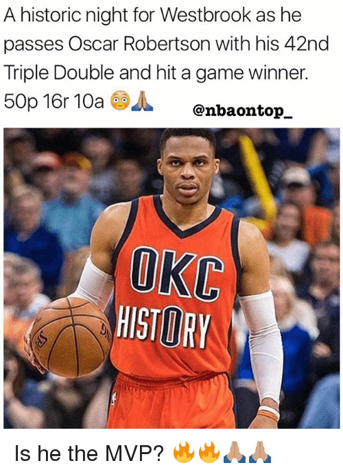 oscar robertson: A historic night for Westbrook as he  passes Oscar Robertson with his 42nd  Triple Double and hit a game winner.  50p 16r 10a  J. @nbaontop_  OKC  HISTORY Is he the MVP? 🔥🔥🙏🏽🙏🏽