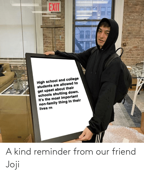 friend: A kind reminder from our friend Joji