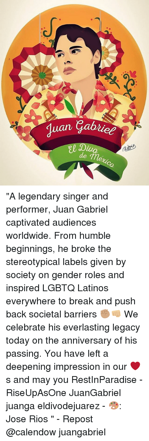 """Genderism: """"A legendary singer and performer, Juan Gabriel captivated audiences worldwide. From humble beginnings, he broke the stereotypical labels given by society on gender roles and inspired LGBTQ Latinos everywhere to break and push back societal barriers ✊🏽👊🏼 We celebrate his everlasting legacy today on the anniversary of his passing. You have left a deepening impression in our ❤️s and may you RestInParadise - RiseUpAsOne JuanGabriel juanga eldivodejuarez - 🎨: Jose Rios """" - Repost @calendow juangabriel"""