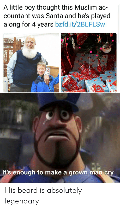 Muslim: A little boy thought this Muslim ac-  countant was Santa and he's played  along for 4 years bzfd.it/2BLFLSW  NOVHS  It's enough to make a grown man cry His beard is absolutely legendary