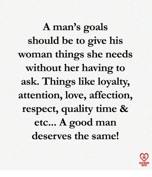 A Man\'s Goals Should Be to Give His Woman Things She Needs ...