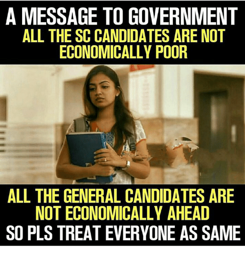 Memes, The General, and Government: A MESSAGE TO GOVERNMENT  ALL THE SC CANDIDATES ARE NOT  ECONOMICALLY POOF  ALL THE GENERAL CANDIDATES ARE  NOT ECONOMICALLY AHEAD  SO PLS TREAT EVERYONE AS SAME