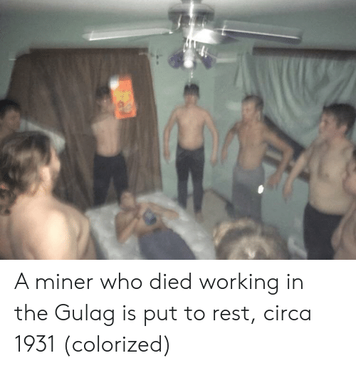 Working, Rest, and Who: A miner who died working in the Gulag is put to rest, circa 1931 (colorized)