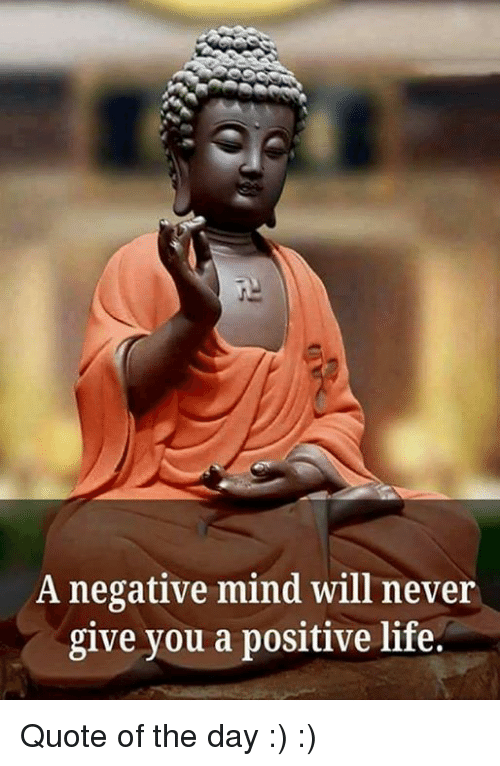 Positive Life: A negative mind will never  give you a positive life. Quote of the day  :) :)