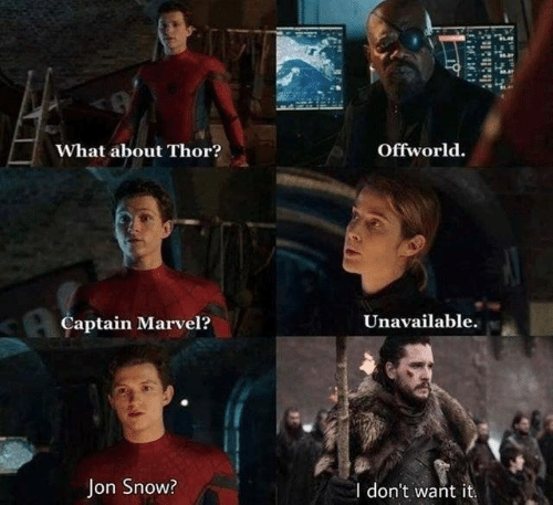 Jon Snow: A.  Offworld.  What about Thor?  Captain Marvel?  Unavailable.  Jon Snow?  I don't want it