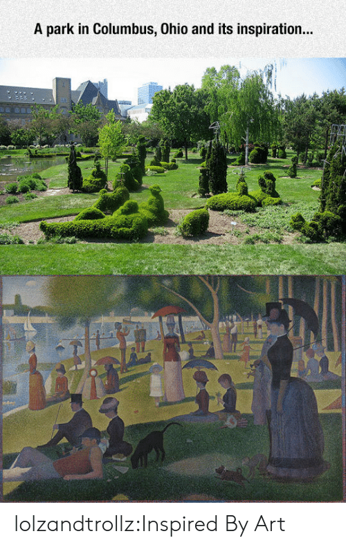 Tumblr, Blog, and Ohio: A park in Columbus, Ohio and its inspiration lolzandtrollz:Inspired By Art