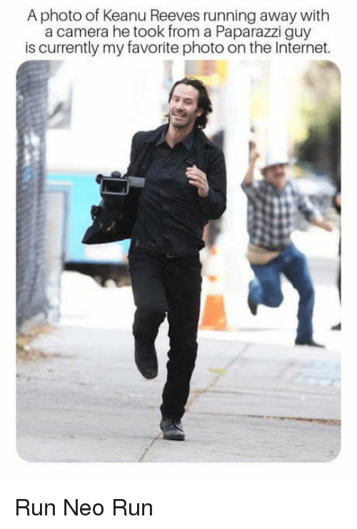 Internet, Run, and Camera: A photo of Keanu Reeves running away with  a camera he took from a Paparazzi guy  is currently my favorite photo on the Internet. Run Neo Run