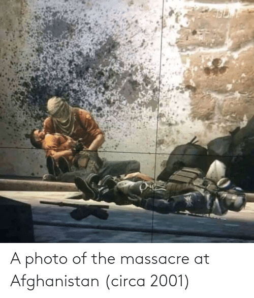 Afghanistan: A photo of the massacre at Afghanistan (circa 2001)