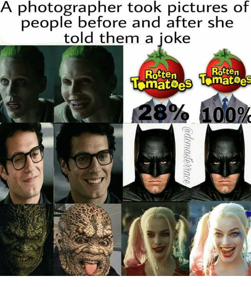 Rotten Tomatoes: A photographer pictures of  ore and after she  told them a joke  Rotten  Rotten  Tomatoes  28%100%
