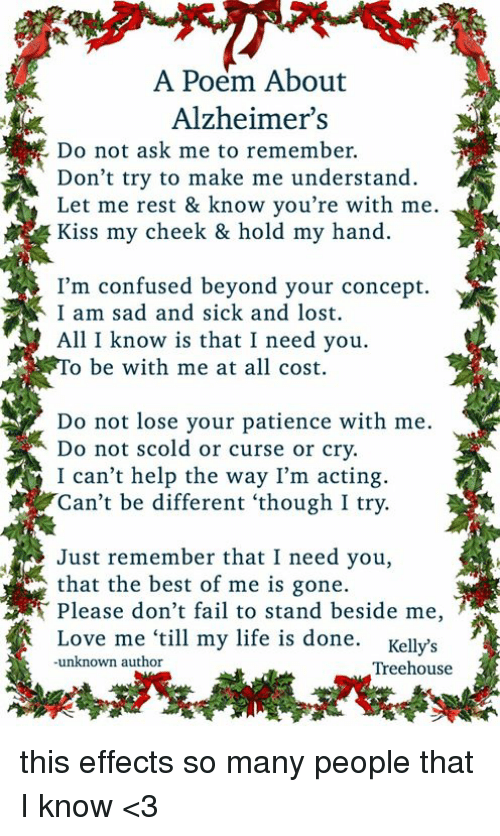 A Poem About Alzheimers Do Not Ask Me To Remember Dont Try To Make