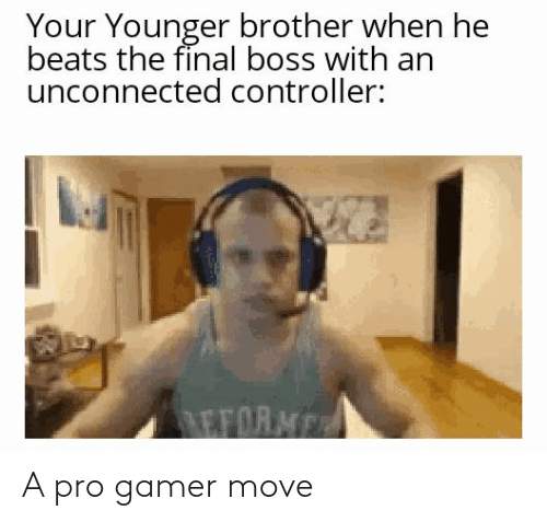 Pro Gamer: A pro gamer move