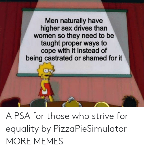 Those Who: A PSA for those who strive for equality by PizzaPieSimulator MORE MEMES