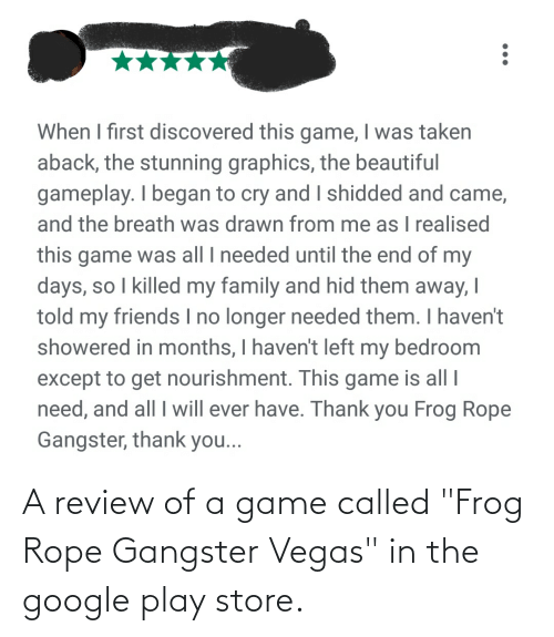 "Google Play: A review of a game called ""Frog Rope Gangster Vegas"" in the google play store."